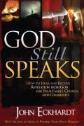 God Still Speaks How to Hear & Receive Revelation from God for Your Family Church & Community