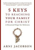 5 Keys to Reaching Your Family for Christ