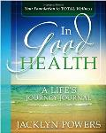 In Good Health: A Life's Journey Journal