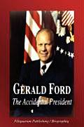 Gerald Ford - The Accidental President (Biography) (08 Edition) by Biographiq