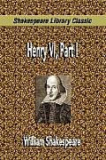 Henry VI, Part I (Shakespeare Library Classic)