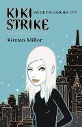 Kiki Strike 01 Inside the Shadow City
