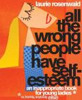 All the Wrong People Have Self-Es