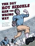 Day Roy Riegels Ran the Wrong Way