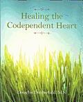 Healing the Codependent Heart