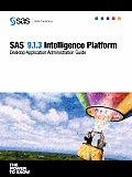 SAS(R) 9.1.3 Intelligence Platform: Desktop Application Administration Guide