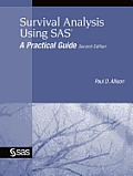 Survival Analysis Using SAS: A Practical Guide, Second Edition