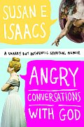 Angry Conversations with God A Snarky But Authentic Spiritual Memoir