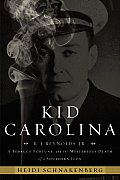Kid Carolina: R.J. Reynolds Jr., a Tobacco Fortune, and the Mysterious Death of a Southern Icon Cover