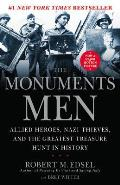The Monuments Men: Allied Heroes, Nazi Thieves and the Greatest Treasure Hunt in History Cover