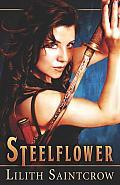 Steelflower Steelflower Chronicles 1