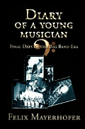 Diary of a Young Musician: Final Days of the Big Band Era