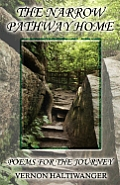 Narrow Pathway Home Poems for the Journey