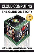 Cloud Computing: The Glide OS Story: Solving the Cross Platform Puzzle