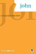 John: A Double-Edged Bible Study (Th1nk LifeChange)