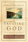 Trusting God: Even When Life Hurts