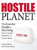 Hostile Planet: The Essential Guide to Surviving Natural Disasters, Pandemics, and Terrorist Attacks