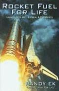 Rocket Fuel for Life: Launch Into Joy, Esteem, & Prosperity