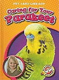 Caring for Your Parakeet (Pet Care Library)