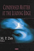 Condensed Matter at the Leading Edge