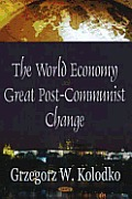 The World Economy and Great Post-Communist Change