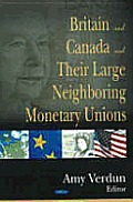 Britain and Canada and Their Large Neighboring Monetary Unions