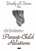 New Developments in Parent-Child Relations