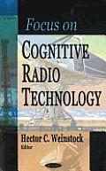 Focus on Cognitive Radio Technology
