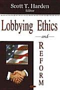 Lobbying Ethics and Reform