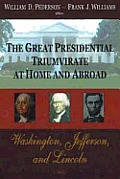 Great Presidential Triumvirate at Home and Abroad