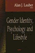 Gender Identity, Psychology and Lifestyle