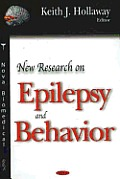 New Research on Epilepsy and Behavior. Keith J. Hollaway, Editor