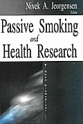 Passive Smoking and Health Research