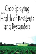 Crop Spraying and the Health of Residents and Bystanders: The Royal Commission on Environmental Pollution