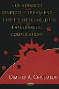 New Advances in the Genetics and Treatment of Type 1 Diabetes Mellitus and Late Diabetic Complications