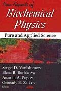 New Aspects of Biochemical Physics