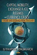 Capital Mobility, Exchange Rate Regimes and Currency Crises