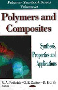 Polymers and composites; synthesis, properties, and applications. (CD-ROM included)