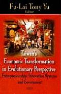 Taiwan's Economic Transformation in Evolutionary Perspective:: Entrepreneurship, Innovation Systems and Government