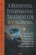 Residential Interpersonal Treatment for Social Phobia