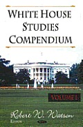 White House Studies Compendiumv. 1