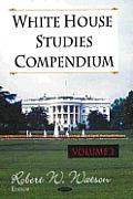 White House Studies Compendiumv. 2