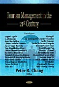 Tourism Management in the 21st Century. Peter R. Chang, Editor