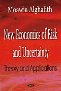 New Economics of Risk and Uncertainty