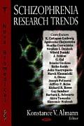 Schizophrenia Research Trends. Konstance V. Almann, Editor