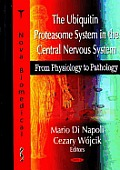 Ubiquitin Proteasome System in the Central Nervous System