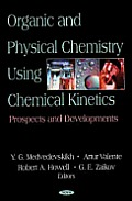 Organic and Physical Chemistry Using Chemical Kinetics