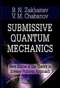 Submissive Quantum Mechanics