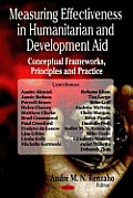 Measuring Effectiveness in Humanitarian and Development Aid