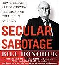 Secular Sabotage How Liberals Are Destin